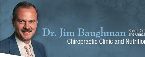 Dr. Jim Baughman Chiropractic Clinic and Nutritional Services